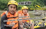 BoysWalk  Eps 3 – Main arung jeram bersama Arus Sakti